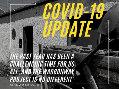 Waggonway Project Financial Update – Covid related challenges