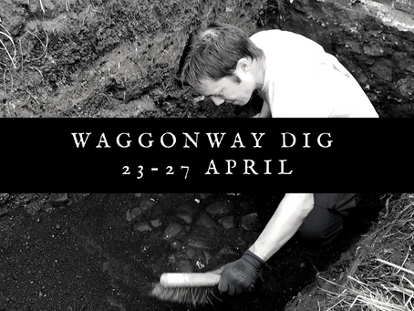 Waggonway Dig set for April!