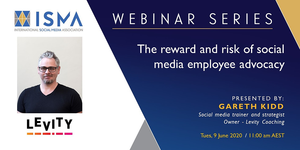 Webinar Series. The Reward and Risk of Social Media Employee Advocacy