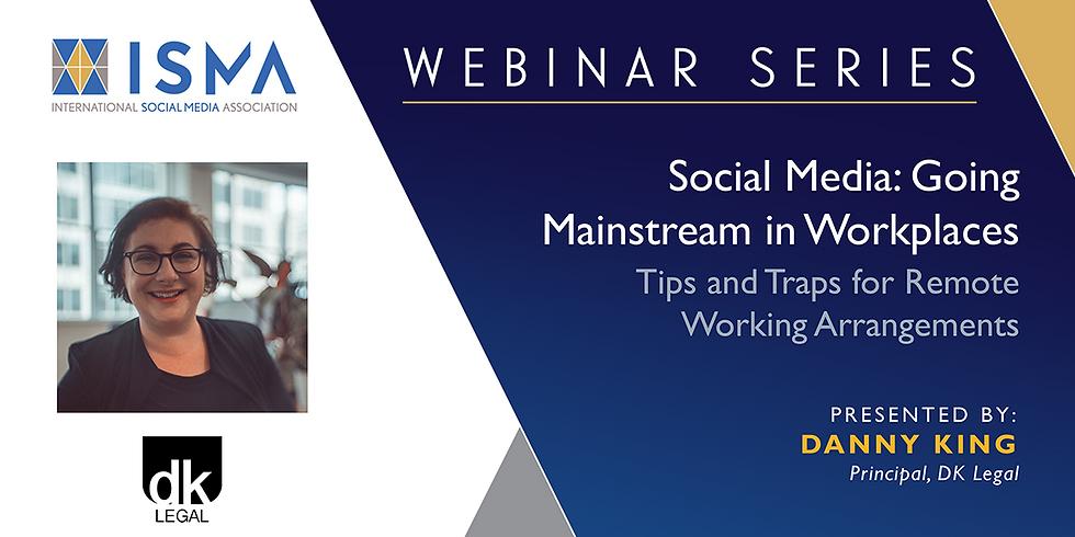 Webinar Series. Social Media: Going Mainstream in Workplaces