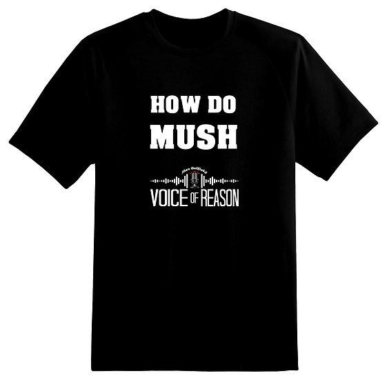 How Do Mush T Shirt