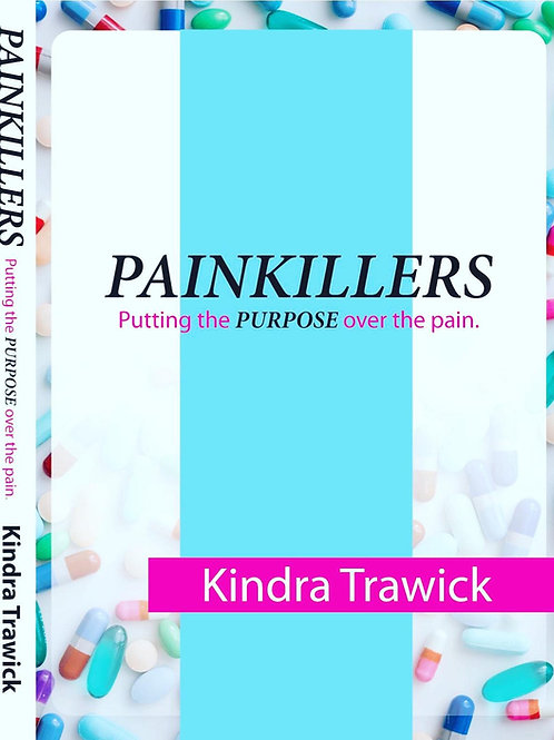 PAINKILLERS:Putting the PURPOSE over the pain