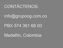 CONTÁCTENOS: info@grupoog.com.co, PBX: 5743616800, Medellín-Colombia