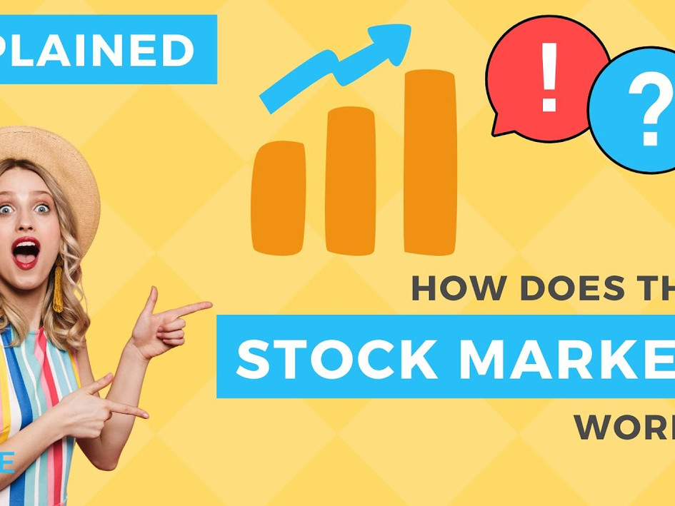 Explained - How Does The Stock Market Work?