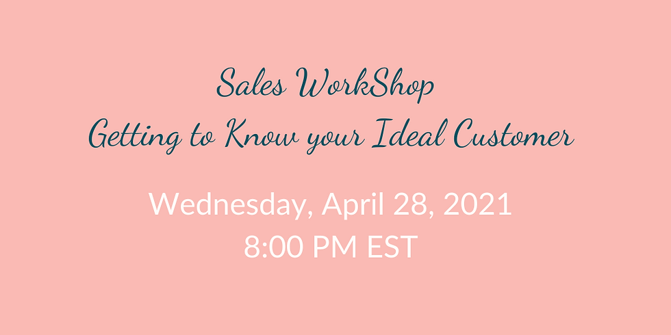 Sales Workshop- Getting to Know your Ideal Customer