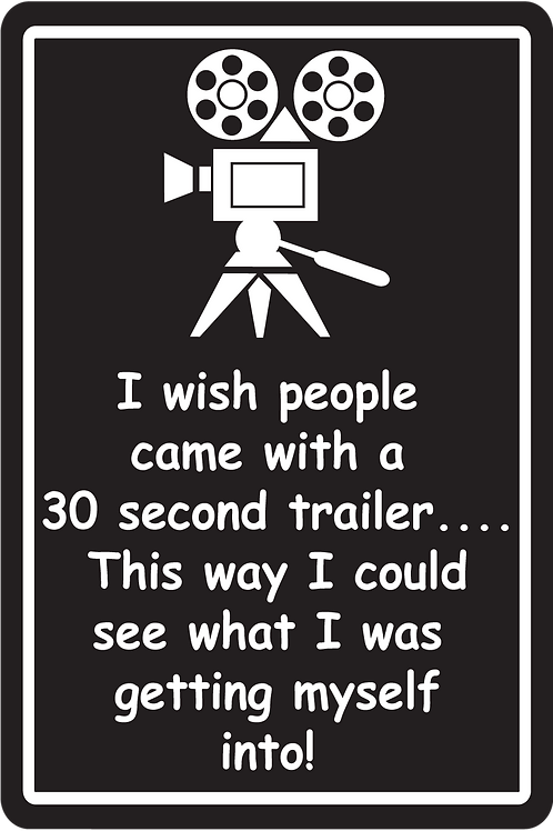30 Second Trailer Sign