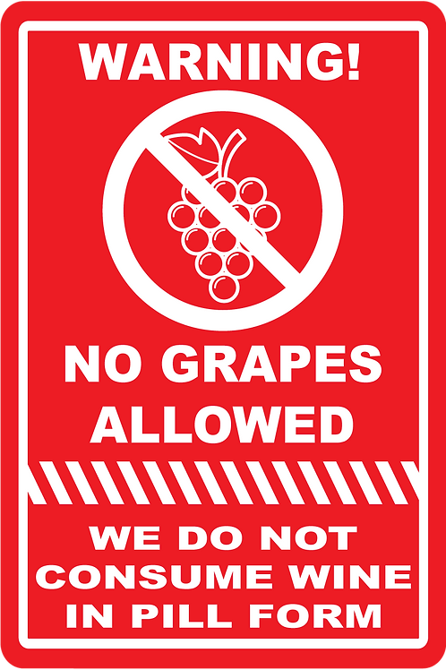 No Grapes Allowed Sign