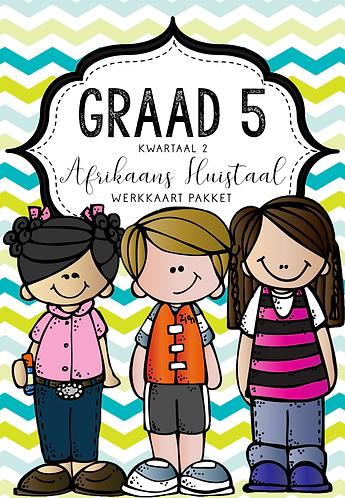 GRAAD 5 - AFRIKAANS HUISTAAL - WERKKAART PAKKET - KWARTAAL 2 - 2020