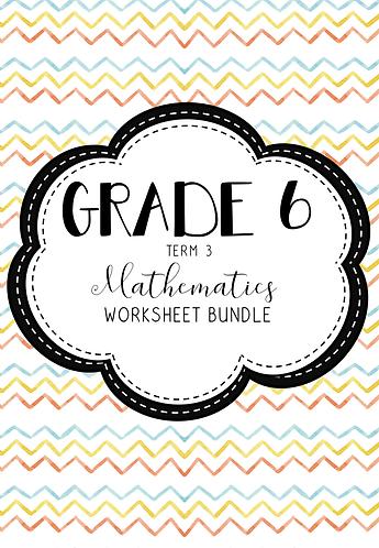 Grade 6 - Mathematics - Worksheet Bundle - Term 3 - 2019
