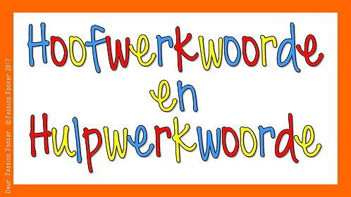 Hoofwerkwoorde & Hulpwerkwoorde (Gr.6 - AFR HT. - Kw #3 & #4)