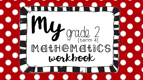 My Grade 2, Term 4, Mathematics Workbook
