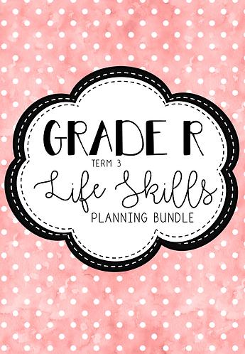 Grade R - Life Skills - Planning Bundle - Term 3