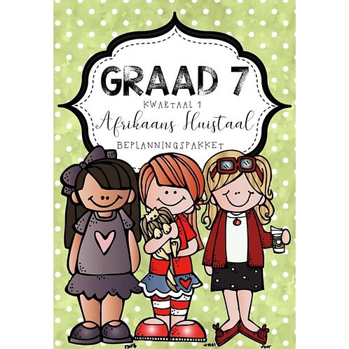 GRAAD 7 AFRIKAANS HUISTAAL JAAR BEPLANNINGSPAKKET - 2021
