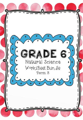 grade 6 natural science worksheet bundle term 3 die onderwysers klas. Black Bedroom Furniture Sets. Home Design Ideas