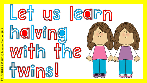 Let us learn halving with the twins! (Gr. 3 - Math. - Term 2)