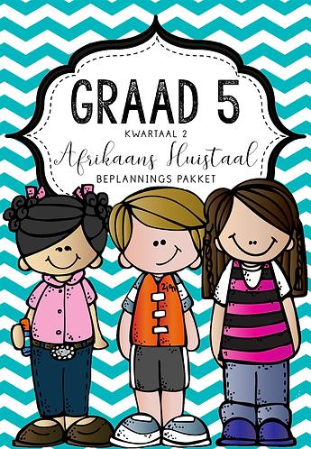 GRAAD 5 - AFRIKAANS HUISTAAL - BEPLANNINGS PAKKET - KWARTAAL 2 - 2020