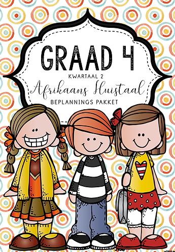 GRAAD 4 - AFRIKAANS HUISTAAL - BEPLANNINGS PAKKET - KWARTAAL 2 - 2020