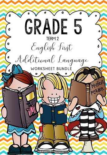 GRADE 5 - ENGLISH FIRST ADDITIONAL LANGUAGE - WORKSHEET BUNDLE - TERM 2 - 2020