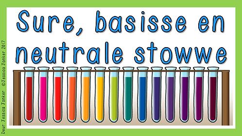 Sure, basisse, en neutrale stowwe (Gr.7 - NW - Kw #1)