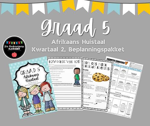 GRAAD 5 - AFRIKAANS HUISTAAL - BEPLANNINGSPAKKET - KWARTAAL 2 - 2021