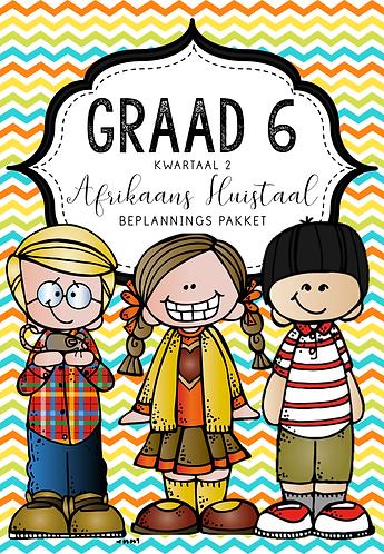 GRAAD 6 - AFRIKAANS HUISTAAL - BEPLANNINGS PAKKET - KWARTAAL 2 - 2020
