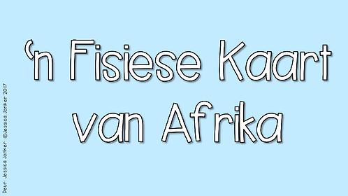 'n Fisiese Kaart van Afrika (Gr.5 - SW - Kw #1)