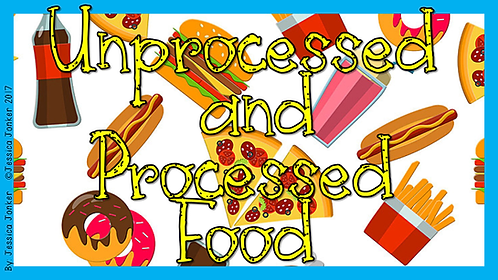 Unprocessed & Processed Foods (Gr.4 - SS - Term 3)