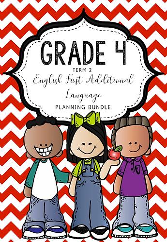 GRADE 4 - ENGLISH FIRST ADDITIONAL LANGUAGE - PLANNING BUNDLE - TERM 2 - 2020