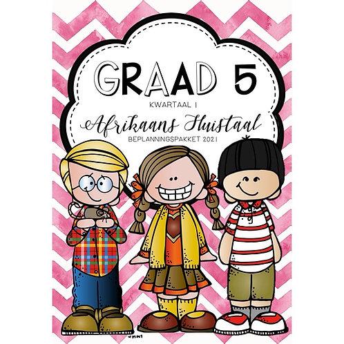 GRAAD 5 - AFRIKAANS HUISTAAL - BEPLANNINGS PAKKET - KWARTAAL 1 - 2021