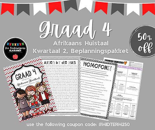 GRAAD 4 - AFRIKAANS HUISTAAL - BEPLANNINGS PAKKET - KWARTAAL 2 - 2021