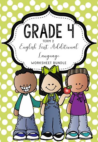 GRADE 4 - ENGLISH FIRST ADDITIONAL LANGUAGE - WORKSHEET BUNDLE - TERM 2 - 2020