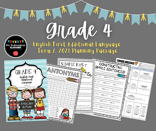 GRADE 4 - ENGLISH FIRST ADDITIONAL LANGUAGE - PLANNING PACKAGE - TERM 2 - 2021