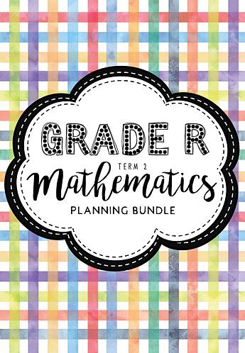 Grade R - Mathematics - Planning Bundle - Term 2 - 2019