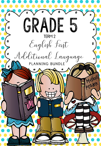 Grade 5 - English First Additional Language - Planning Package - Term 2 - 2020