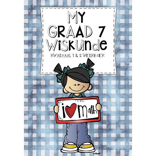 MY GRAAD 7 WISKUNDE KWARTAAL 1 & 2 WERKBOEK - 2020