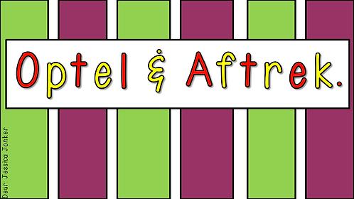 Optel & Aftrek (Gr.5 - Wiskunde - Kw #3)