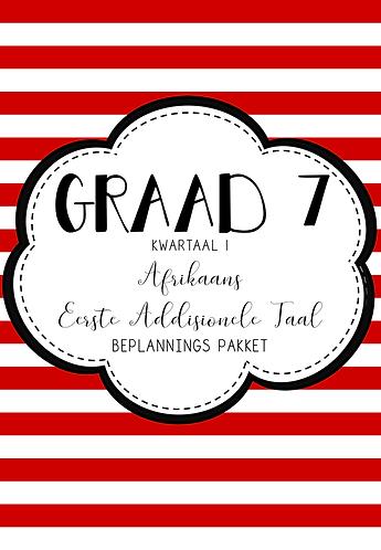 GRAAD 7 - AFRIKAANS EAT. - BEPLANNINGS PAKKET - KWARTAAL 1 - 2021