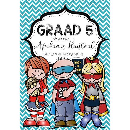 GRAAD 5 - AFRIKAANS HUISTAAL - BEPLANNINGSPAKKET - KWARTAAL 4 - 2020