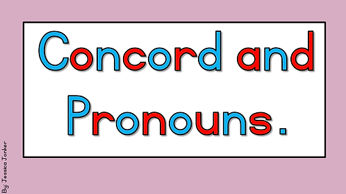 Concord & Pronouns (Gr.3 - ENG FAL. - Term 2)