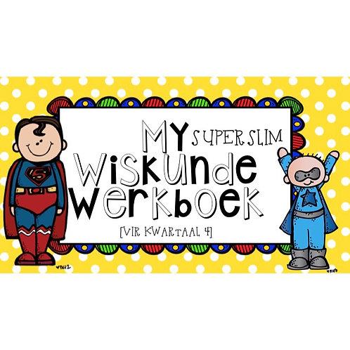 MY SUPERSLIM WISKUNDE WERKBOEK - KWARTAAL 4