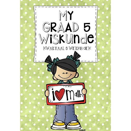 MY GRAAD 5 WISKUNDE KWARTAAL 3 WERKBOEK - 2020