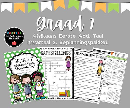 GRAAD 7 - AFRIKAANS EERSTE ADD. TAAL - BEPLANNINGSPAKKET - KWARTAAL 2 - 2021
