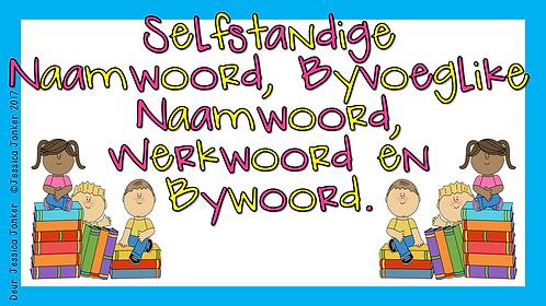 Selfstandige naamwoord, byvoeglike naamwoord ... (Gr.6 - AFR HT. - Kw #3 & #4)