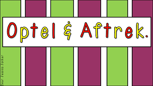 Optel & Aftrek (Gr.5 - Wiskunde. - Kw #1)