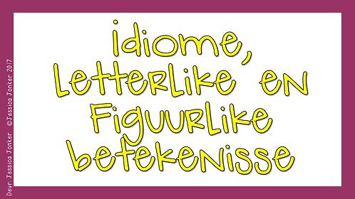 Idiome, letterlike & figuurlike betekenis (Gr.4 - AFR HT. - Kw #3 & #4)