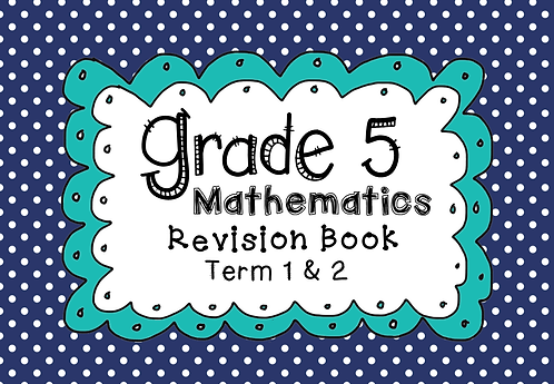 Grade 5 - Mathematics - Revision Book - Term 1 & 2