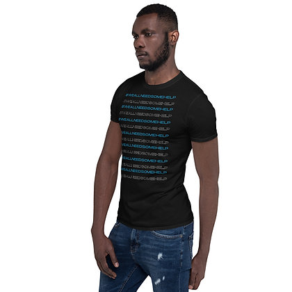 #WeAllNeedSomeHelp Black Short-Sleeve Unisex T-Shirt