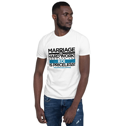 Marriage ROI White Short-Sleeve Unisex T-Shirt