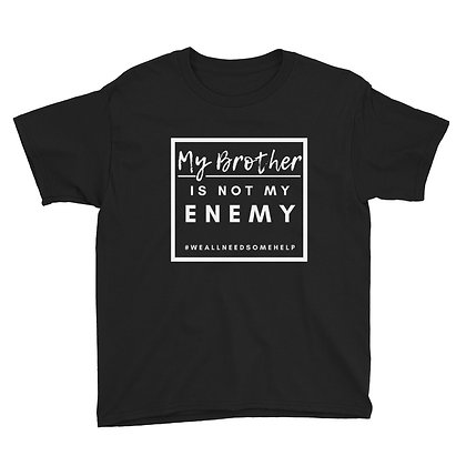My Brother Is Not My Enemy Youth Short Sleeve T-Shirt