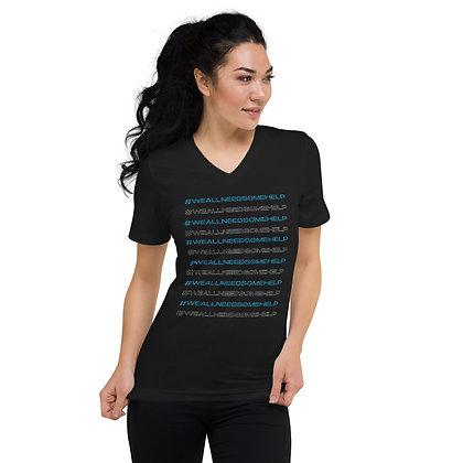#WeAllNeedSomeHelp Unisex Black Short Sleeve V-Neck T-Shirt
